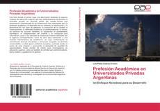 Bookcover of Profesión Académica en Universidades Privadas Argentinas