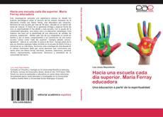 Capa do livro de Hacia una escuela cada día superior. María Ferray educadora