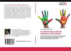 Portada del libro de La formación cultural artística y liberadora