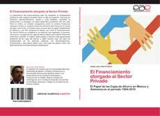 Buchcover von El Financiamiento otorgado al Sector Privado