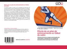 Обложка Efecto de un plan de entrenamiento en fútbol de salón