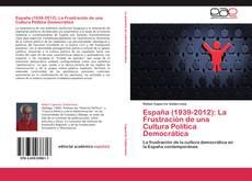 Bookcover of España (1939-2012): La Frustración de una Cultura Política Democrática