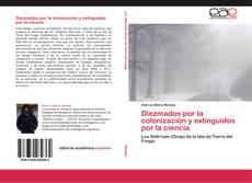 Bookcover of Diezmados por la colonización y extinguidos por la ciencia