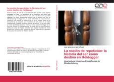 Buchcover von La noción de repetición: la historia del ser como destino en Heidegger