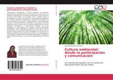 Bookcover of Cultura ambiental: desde la participación y comunicación