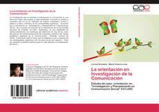 Portada del libro de La orientación en Investigación de la Comunicación