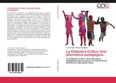Copertina di La Didáctica Crítica: Una alternativa pedagógica