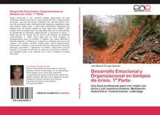 Bookcover of Desarrollo Emocional y Organizacional en tiempos de crisis. 1ª Parte