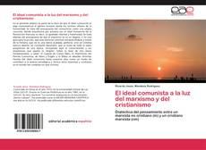 Обложка El ideal comunista a la luz del marxismo y del cristianismo
