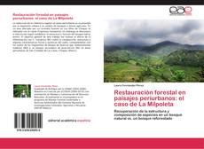 Copertina di Restauración forestal en paisajes periurbanos: el caso de La Milpoleta