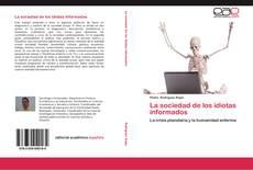 Bookcover of La sociedad de los idiotas informados