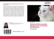 Bookcover of Valores Referenciales Sanguíneos en Felinos Domésticos