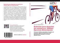 Portada del libro de Nutrición para deportes de resistencia. Hábitos Ejercicio Alimentación