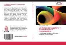 Copertina di La dialéctica hegeliana y el desarrollo del conocimiento