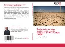Bookcover of Exploración de agua subterránea usando imágenes ETM+ y ASTER GDEM