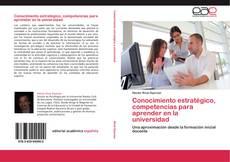 Обложка Conocimiento estratégico, competencias para aprender en la universidad
