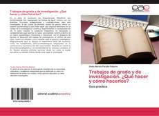 Buchcover von Trabajos de grado y de investigación. ¿Qué hacer y cómo hacerlos?