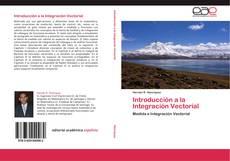 Bookcover of Introducción a la Integración Vectorial