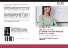 Bookcover of Los Docentes de Matemática en Formación y las Fracciones