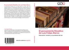 Couverture de El pensamiento filosófico de Luis Felipe Alarco
