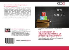 Bookcover of La evaluación en educación primaria, un proceso para aprender