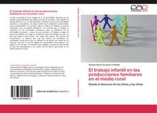 Bookcover of El trabajo infantil en las producciones familiares en el medio rural