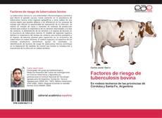 Buchcover von Factores de riesgo de tuberculosis bovina