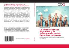 Bookcover of La Píldora del Día Siguiente y el Tratamiento de los Derechos Humanos