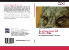 Copertina di La antropología del hombre-lobo