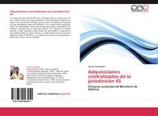 Обложка Adquisiciones centralizadas de la jurisdicción 45