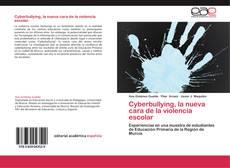 Bookcover of Cyberbullying, la nueva cara de la violencia escolar