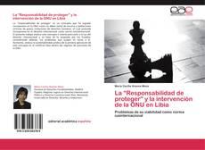 """Portada del libro de La """"Responsabilidad de proteger"""" y la intervención de la ONU en Libia"""