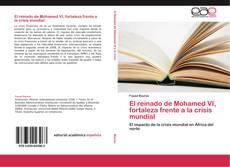 Borítókép a  El reinado de Mohamed VI, fortaleza frente a la crisis mundial - hoz