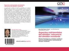 Bookcover of Aspectos nutrimentales del almidón: relevancia del almidón resistente