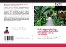 Capa do livro de Sistemas productivos sostenibles de plantas medicinales en el Amazonas