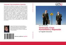 Borítókép a  Venezuela: Crisis Humanitaria y Represión - hoz