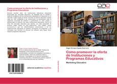 Portada del libro de Como promover la oferta de Instituciones y Programas Educativos