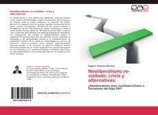 Portada del libro de Neoliberalismo re-visitado: crisis y alternativas: