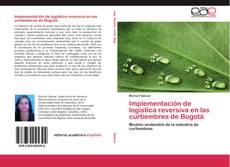 Bookcover of Implementación de logística reversiva en las curtiembres de Bogotá