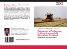 Bookcover of Estrategias y Políticas en la Mecanización de la Agricultura Mexicana