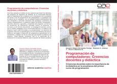 Bookcover of Programación de computadoras: Creencias docentes y didáctica