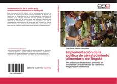 Bookcover of Implementación de la política de abastecimiento alimentario de Bogotá