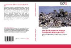 Bookcover of Localización de Rellenos Sanitarios Mediante SIG