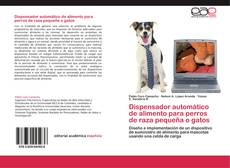 Portada del libro de Dispensador automático de alimento para perros de raza pequeña o gatos