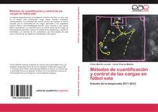 Bookcover of Métodos de cuantificación y control de las cargas en fútbol sala