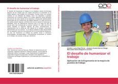 El desafío de humanizar el trabajo的封面