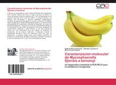 Bookcover of Caracterización molecular de Mycosphaerella fijiensis a benomyl