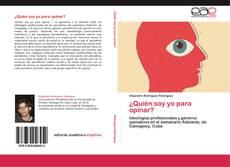Bookcover of ¿Quién soy yo para opinar?