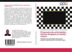 Bookcover of Programa de actividades físicas dirigidas al adulto mayor