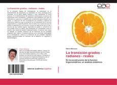 Bookcover of La transición grados - radianes - reales